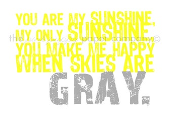 You Are My Sunshine 5x7 Print (you choose colors)