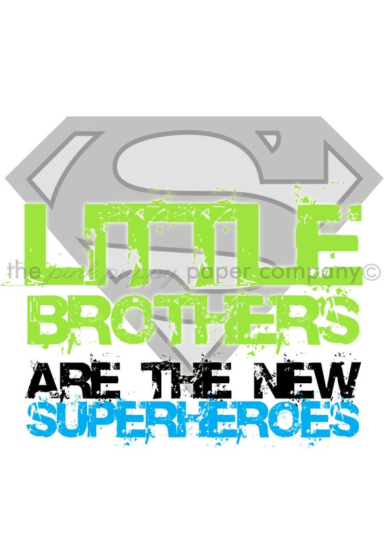 Little Brothers are the New Superheroes: 5x7 print for nursery or child's room