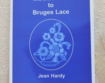 An Introduction to Bruges Lace by Jean Hardy