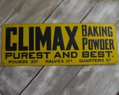 Vintage metal yellow Climax Baking powder advertisment sign