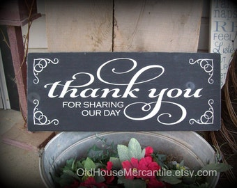 Thank You for Sharing Our Day   -- Wedding -- Painted Wooden Signs