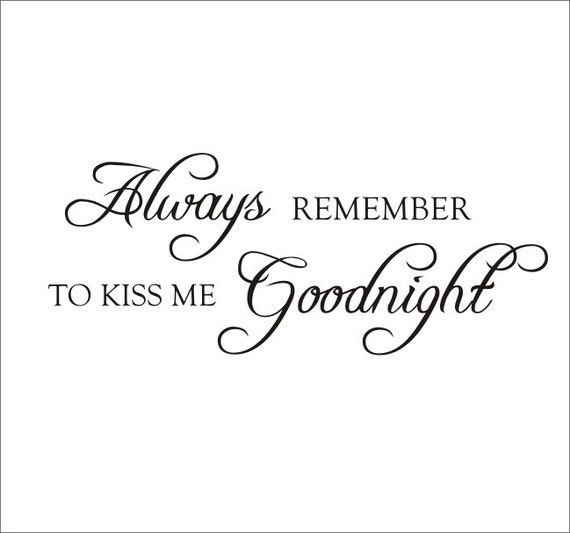 Always Say Goodnight Quotes: Items Similar To Always Remember To Kiss Me Goodnight