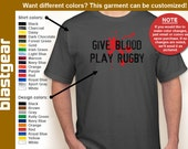 Give Blood, Play Rugby funny T-shirt — Any color/Any size - Adult S, M, L, XL, 2XL, 3XL, 4XL, 5XL  Youth S, M, L, XL