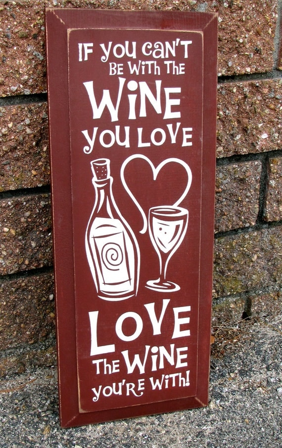 Download Painted Wooden Sign Love the Wine You're With
