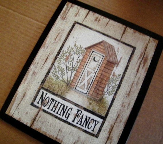 Vintage outhouse nothing fancy bathroom sign spivey art for 9x11 bathroom ideas