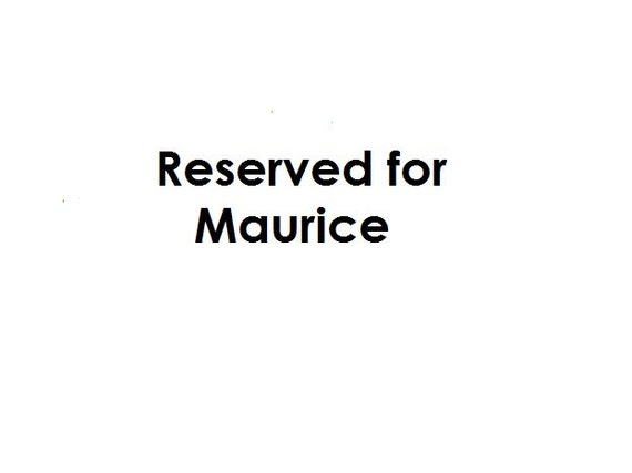 Reserved for Maurice