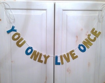 Yolo - You Only LIve Once Glitter Banner / Photo Prop