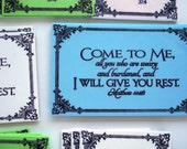 Verse Magnet Handmade.  Come to Me, all you who are weary and burdened, and I will give you rest. Matthew 11:28.  Bible Scripture Magnet