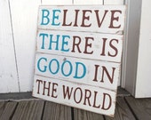 Reserved for Laurie - Wood Sign Hand Painted Inspirational Quote Be the Good Home Decor
