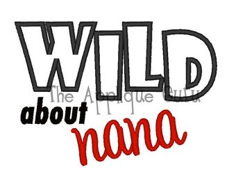 Wild About Nana Applique -- Machine Embroidery Design