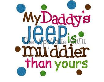 My Daddy's Jeep is Muddier  --  Machine Embroidery Design