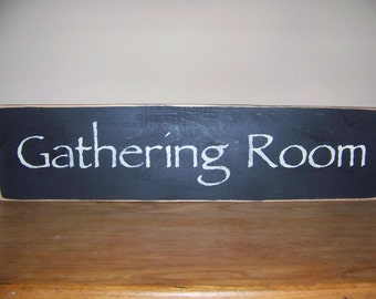 Gathering Room Primitive Rustic Sign