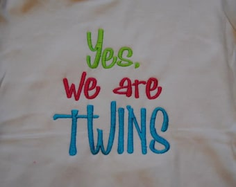 Yes, we are TWINS Custom embroidered saying shirt or one piece w/snaps, Toddlers Girls, Boys