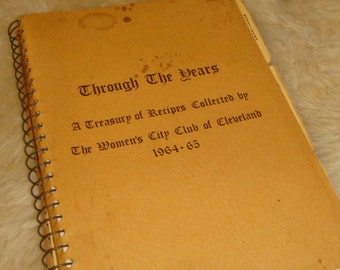Vintage 1964-65 Through the Years A Treasury Recipes Womans City Club Cleveland Ohio Cook Book