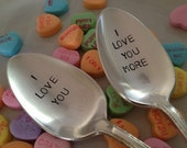 I Love You, I Love You More     Hand Stamped Vintage Silverplate Spoons