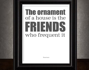 FRIENDS, Emerson Quote, Featured in Gray and White, Housewarming Gift, Gift for Friend, Typographic print, 8x10
