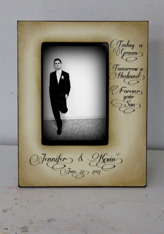 Today a Groom, Tomorrow a Husband, Forever your Son. Father Mother of the Groom GIft Wedding 4x6 Picture Frame Keepsake