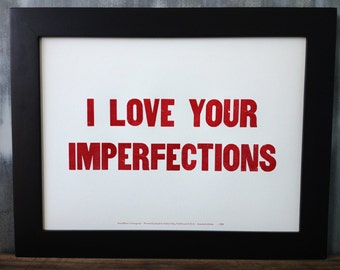 """Limited Edition """"I Love Your Imperfections"""" Letterpress Print"""