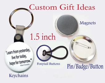 Personalized 1.5 inch Button Pins  Favors SET of 12 Custom Order Made to Order Dozen