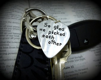Guitar Pick Keychain - Hand Stamped Aluminum Guitar Pick Keychain - So glad we picked each other - Personalized