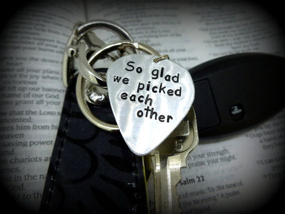 Guitar Pick Keychain - Hand Stamped Aluminum Guitar Pick Keychain - So glad we picked each other - Personalized Great Gift!