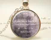 Mother's Day Gift, Inspirational Quote Necklace, Abraham Lincoln Mom Quote Jewelry (1482S1IN)