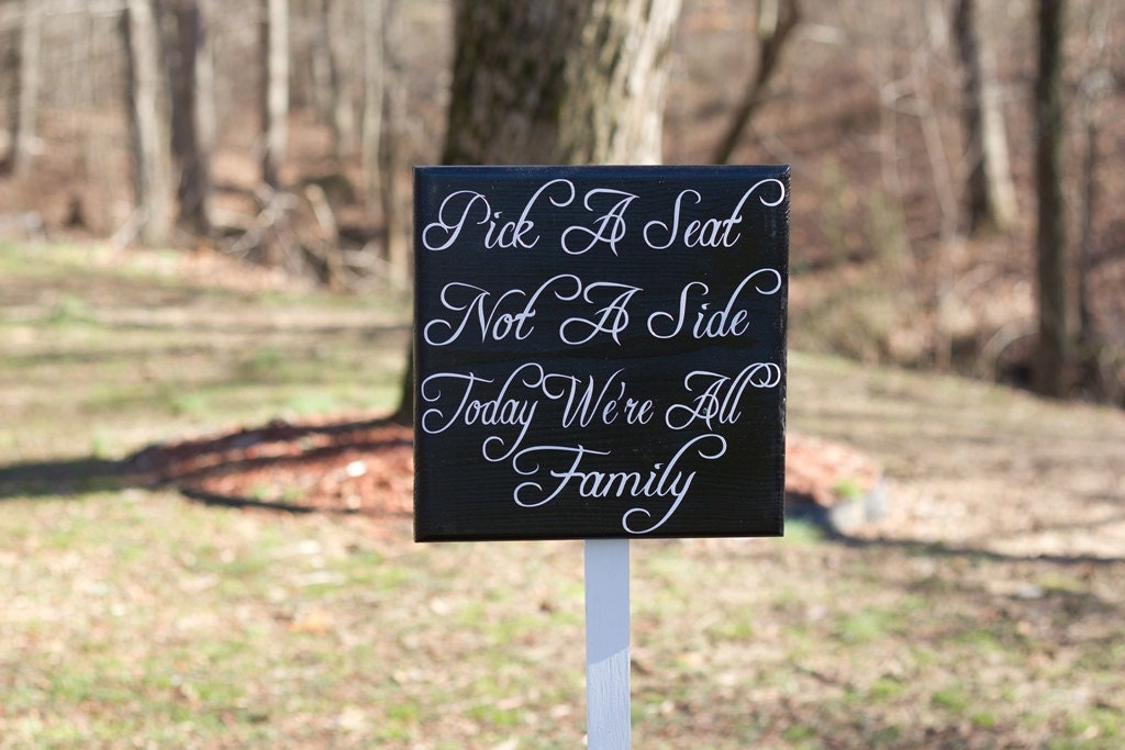 Pick A Seat Not A Side Choose A Seat Wedding Sign STAKE