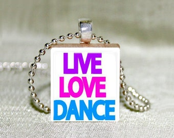 Dance Scrabble 2 Jewelry - Live Love Dance - Choose Pendant Only or Necklace - Dance Jewelry - Scrabble Jewelry - Silver Plated Chain Charm