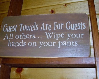 Wood Sign, Guest Towels Are For Guests, Bathroom, Handmade Word Art