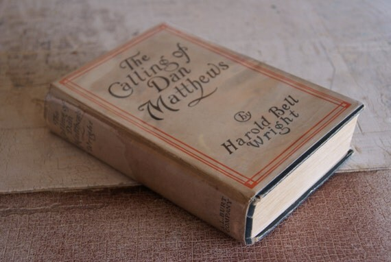 Vintage 1909 The Calling OF Dan Mathews Hardback Book With Dustjacket By Harold Bell Wright Illustrated By Arthur I Keller
