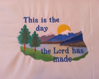"Hand Crafted ""This is the Day The Lord Has Made"" Embroidered panel for projects, pillows, framing, quilt, crafts"