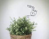 Have a nice day plant stake/marker wire craft
