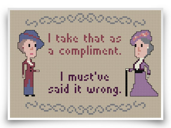 Downton Abbey Cross Stitch Pattern - Dowager Countess Quote