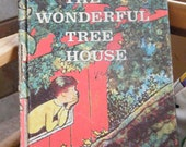 """First Edition Vintage 1960's Children's Book--  """"The Wonderful Tree House"""""""