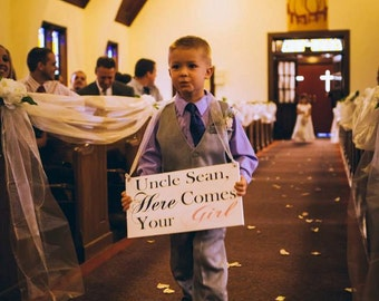 Uncle here comes your Girl wedding signs