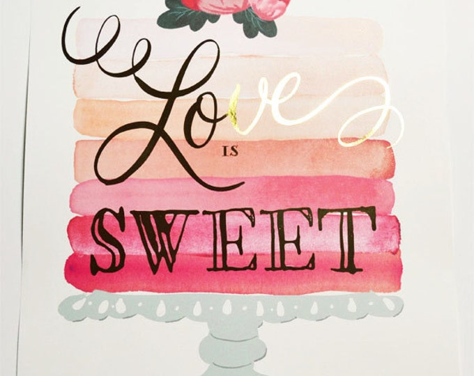 11x14 Love is Sweet with gold foil