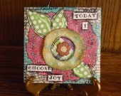 Mixed Media Ceramic Tile Art..Girl's Flower Art..Today I Choose Joy..Flowers..Mixed Media Art..Original Mixed Media..Garden Art..Flower Art