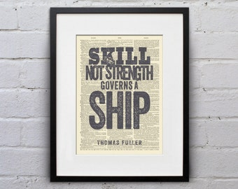 Skill Not Strength Governs a Ship / Thomas Fuller - Inspirational Quote Dictionary Page Book Art Print - DPQU020