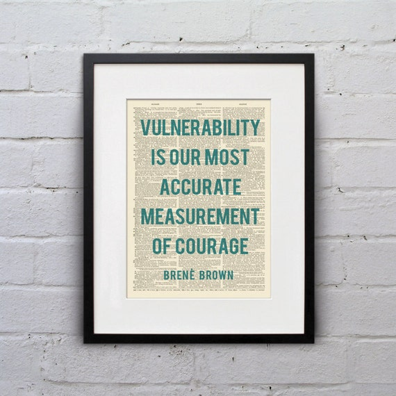 Vulnerability Is Our Most Accurate Measurement Of Courage / Brené Brown - Inspirational Quote Dictionary Page Book Art Print - DPQU068