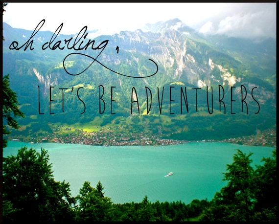 Oh Darling Let's Be Adventurers Travel Print • Gifts for Her • Gifts Under 25 Decor • Blue Switzerland Travel Photography • Inspirational