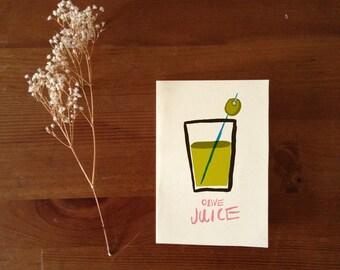 Olive Juice Card