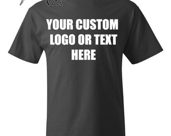Custom Tee - Your logo or text on one side front or back, one color