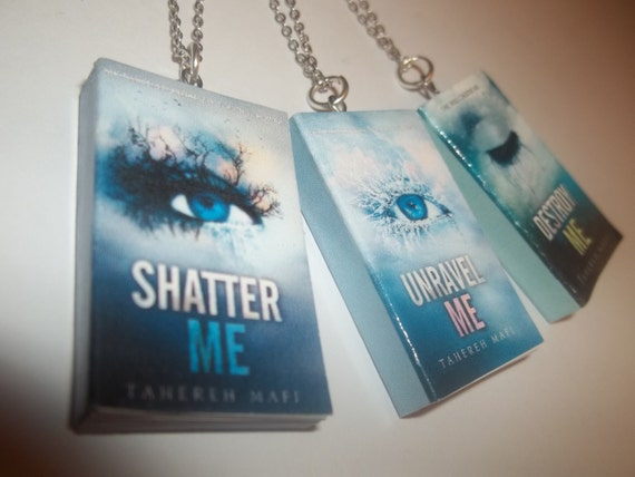 Shatter Me, Unravel me, Destroy Me by Tahereh Mafi Miniature Book Necklace