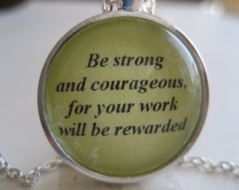 Scripture Necklace Bible Verse 2 Chronicles 15:7 Be Strong and Courageous