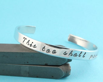 SALE - This Too Shall Pass Hand Stamped Cuff Bracelet - Aluminum Adjustable Bracelet