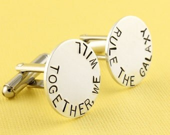 SALE - Together We Will Rule The Galaxy Cufflinks - Custom Hand Stamped Round Cuff Links - Father's Day Gift- Anniversary Gift -Gift for Him