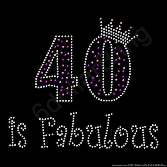50 And Fabulous Meme: 40 Is Fabulous Rhinestone Iron-on Crystal Bling Transfer