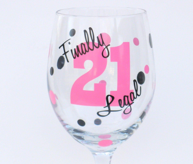 Personalized 21st Birthday Wine Glass / Finally By