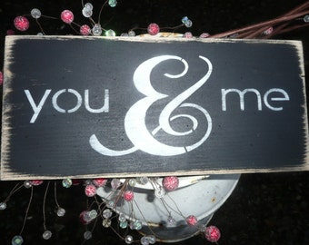 YOU & ME, HandPainted Wood Sign, Wall Decor, Distressed, Primitive