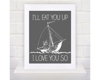 NEW Digital Download  Where the Wild Things Are Nursery Art Print, Boat I'll Eat You Up I Love You So - 8x10 or 11x14